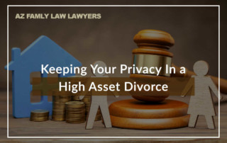Keeping Your Privacy In a High Asset Divorce